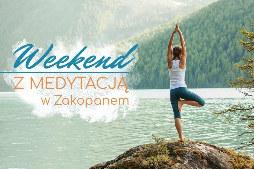 Weekend z Medytacją - Zakopane