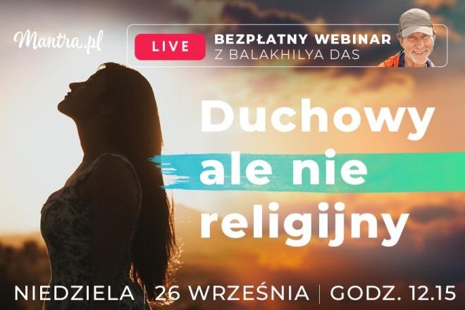 LIVE z Balakhilya das: Duchowy ale nie religijny