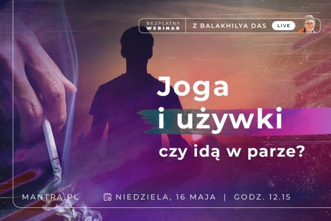 LIVE z Balakhilya das: Joga i używki - czy idą w parze?