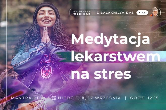 LIVE z Balakhilya das: Medytacja - lekarstwem na stres