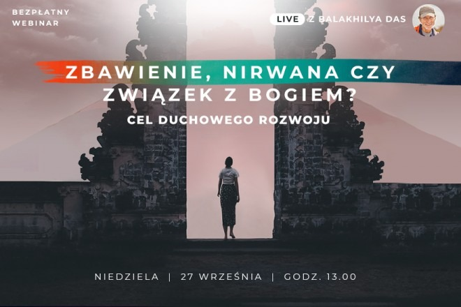 LIVE z Balakhilya das: Zbawienie, Nirwana czy związek z Bogiem. Cel duchowego rozwoju