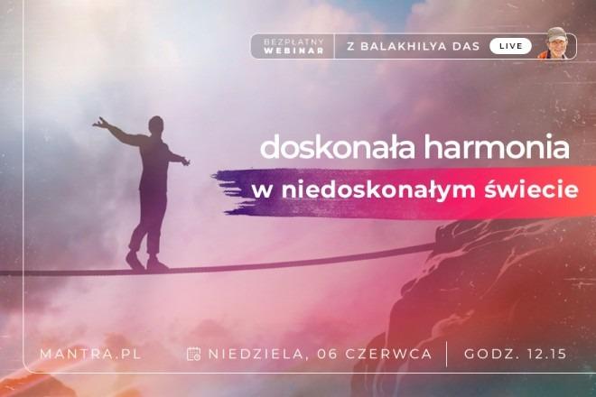 LIVE z Balakhilya das: Osiąganie doskonałej harmonii w niedoskonałym świecie