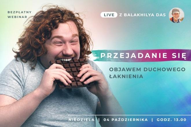 LIVE z Balakhilya das: Przejadanie się objawem duchowego łaknienia
