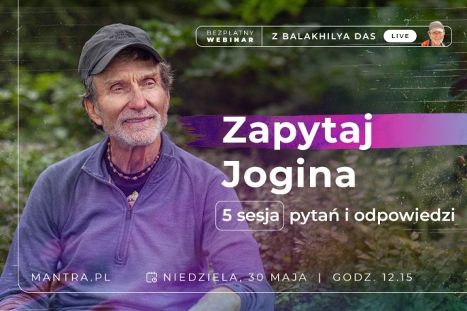 LIVE z Balakhilya das: Zapytaj jogina. Sesja pytań i odpowiedzi #5