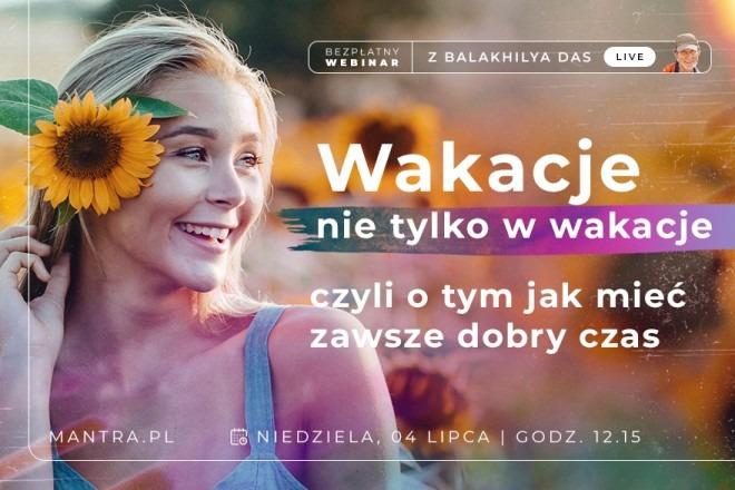 LIVE z Balakhilya das: Wakacje nie tylko w wakacje, czyli jak mieć zawsze dobry czas
