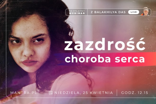 LIVE z Balakhilya das: Zazdrość - choroba serca
