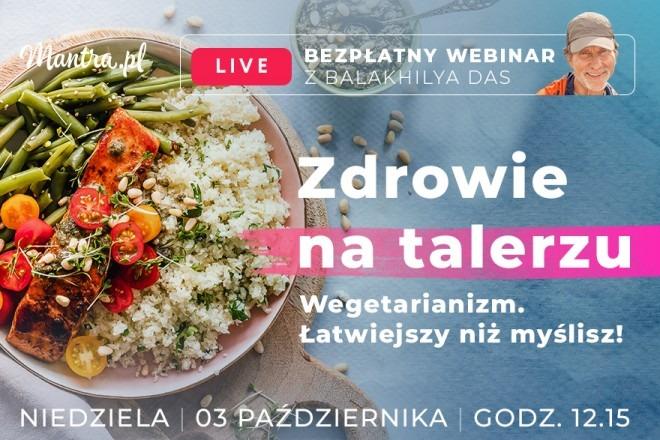 LIVE z Balakhilya das: Zdrowie na talerzu. Wegetarianizm łatwiejszy niż myslisz?