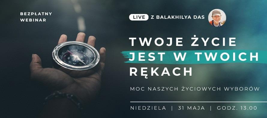 LIVE z Balakhilya das: Twoje Życie Jest W Twoich Rękach